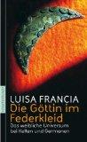Luisa Francia: Die Göttin im Federkleid